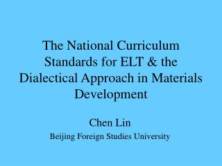 The National Curriculum Standards for ELT & the Dialectical Approach in Materials Development