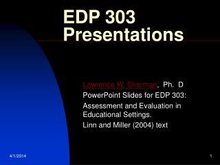 EDP 303 Presentations