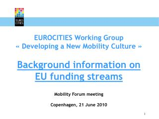 EUROCITIES Working Group « Developing a New Mobility Culture » Background information on