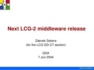 Next LCG-2 middleware release