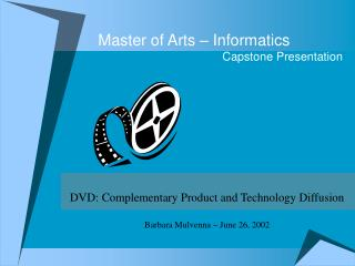 Master of Arts – Informatics                                       Capstone Presentation