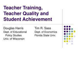 Teacher Training, Teacher Quality and Student Achievement