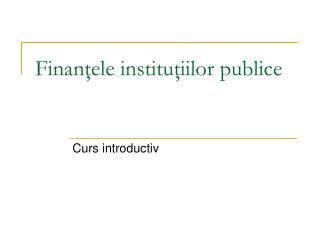 Finanţele instituţiilor publice