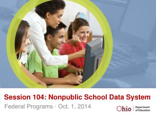 Session 104: Nonpublic School Data System