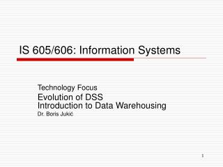 IS 605/606: Information Systems