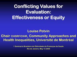 Conflicting Values for Evaluation:  Effectiveness or Equity
