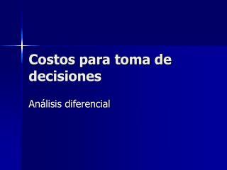 Costos para toma de decisiones