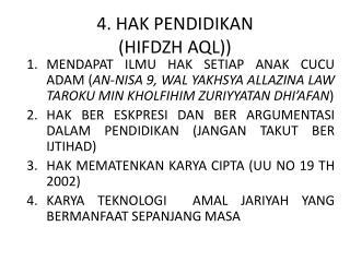 4. HAK PENDIDIKAN  (HIFDZH AQL))