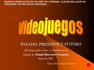 PASADO, PRESENTE Y FUTURO