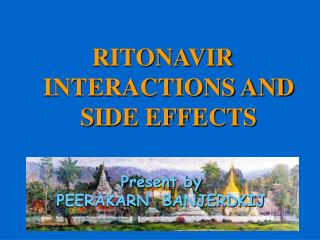 RITONAVIR INTERACTIONS AND SIDE EFFECTS