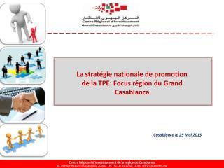 La stratégie nationale de promotion de la TPE: Focus région du Grand Casablanca