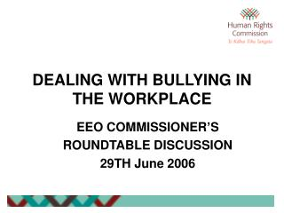 DEALING WITH BULLYING IN THE WORKPLACE