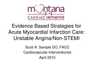 Evidence Based Strategies for Acute Myocardial Infarction Care: Unstable Angina