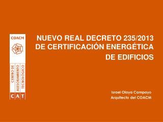 NUEVO REAL DECRETO 235/2013 DE CERTIFICACIÓN ENERGÉTICA DE EDIFICIOS