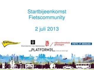 Startbijeenkomst Fietscommunity 2 juli 2013