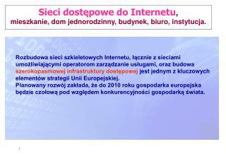 Sieci dostępowe do Internetu , mieszkanie, dom jednorodzinny, budynek, biuro, instytucja.