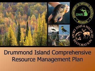 Drummond Island Comprehensive Resource Management Plan