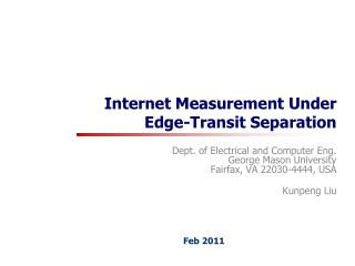 Internet Measurement Under Edge-Transit Separation