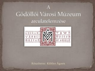 A Gödöllői Városi Múzeum arculatelemzése