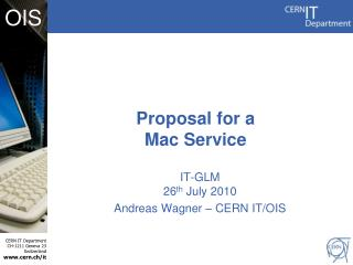 IT- GLM 26 th  July 2010 Andreas Wagner – CERN IT/ OIS