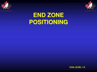 END ZONE POSITIONING