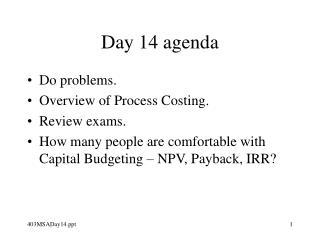 Day 14 agenda