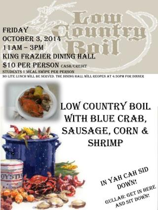 Friday  October 3, 2014 11AM – 3pm King Frazier Dining Hall	 $10 per person  cash/credit