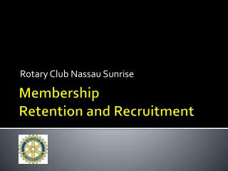Membership  Retention and Recruitment