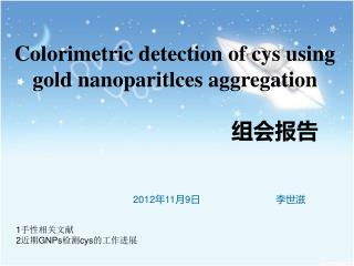 Colorimetric detection of cys using gold nanoparitlces aggregation