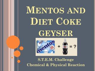 Mentos  and Diet Coke geyser