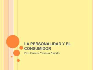LA PERSONALIDAD Y EL CONSUMIDOR