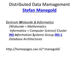 Distributed Data Mamagement Stefan Manegold