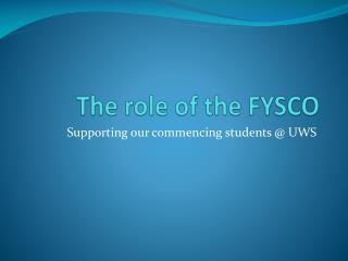 The role of the FYSCO