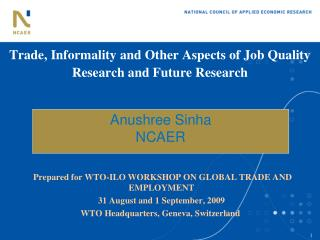 Trade, Informality and Other Aspects of Job Quality Research and Future Research