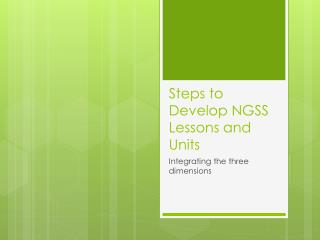 Steps to Develop NGSS Lessons and Units