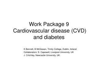 Work Package 9  Cardiovascular disease (CVD) and diabetes
