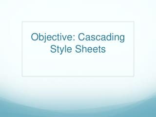 Objective: Cascading Style Sheets