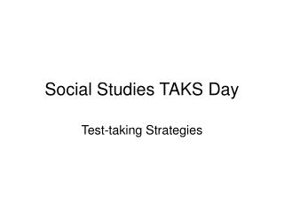 Social Studies TAKS Day