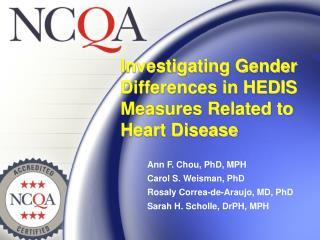 Ann F. Chou, PhD, MPH Carol S. Weisman, PhD Rosaly Correa-de-Araujo, MD, PhD