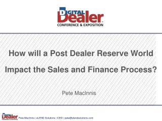 How will  a Post  Dealer Reserve  World Impact the Sales and Finance Process?
