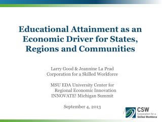 Educational Attainment as an Economic Driver for States, Regions and Communities