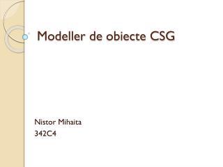 Modeller  de  obiecte  CSG