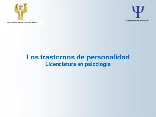 Los trastornos de personalidad Licenciatura en psicología