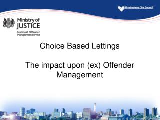 Choice Based Lettings The impact upon (ex) Offender Management