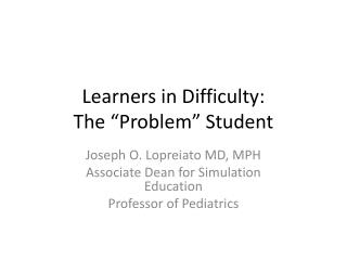 "Learners in Difficulty: The ""Problem"" Student"