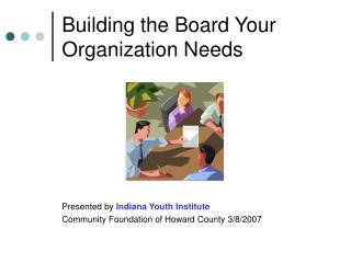 Building the Board Your Organization Needs