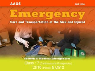 Class 17  (Cardiovascular Emergencies) Ch10  (Partial)  & Ch12