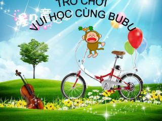 VUI HỌC CÙNG BUBU Tên : Trần Thị Thúy Ngân  MSSV:109319118 Phan Huỳnh Nguyệt MSSV:109319134