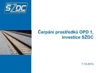 Čerpání prostředků OPD 1, investice SŽDC