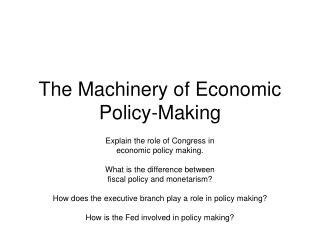 The Machinery of Economic Policy-Making